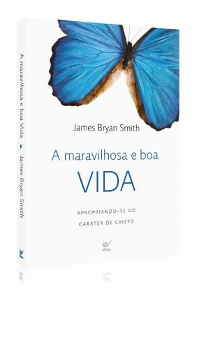 Livro James B.smith - A Maravilhosa E Boa Vida