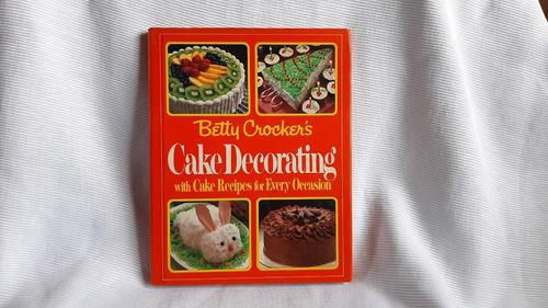 Imagen 1 de 9 de Betty Crockers Cake Decorating W Cake Recipes Every Ocasion