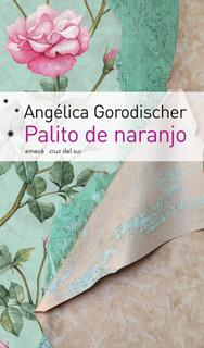 Palito De Naranjo - Angélica Gorodischer - Emecé