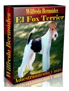 Libro Electrónico El Fox Terrier Adiestramiento Y Más.