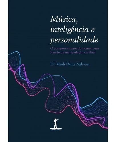 Música, Inteligência E Personalidade ( Dr. Minh Dung Nghi )