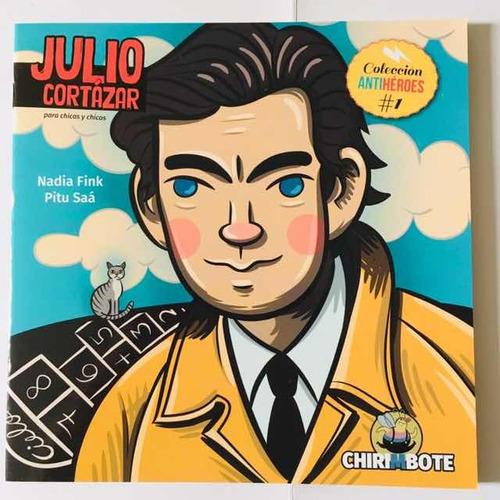 Julio Cortazar - Antiheroes - Chirimbote