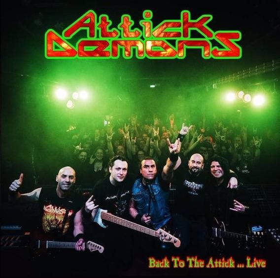 Attick Demons - Back To The Attick...live! - Cd - Importado!
