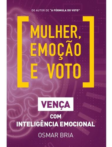 Imagem 1 de 3 de  Livro: Mulher, Emoção E Voto - Osmar Bria