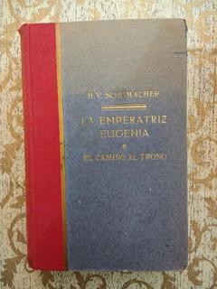 Libro La Emperatriz Eugenia * El Camino Al Trono+envíogratis