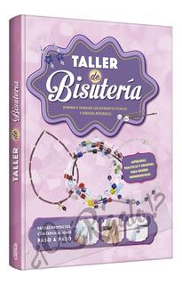 Libro Taller De Bisutería Bijouterie Accesorios Creativos
