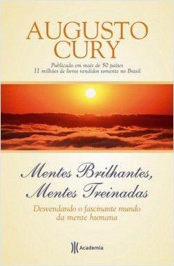 Livro Augusto Cury - Mentes Brilhantes,mentes Treinadas