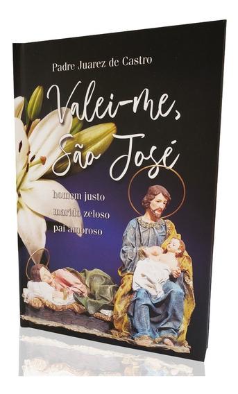 Livro Valei-me, São José - Padre Juarez De Castro