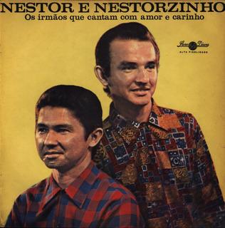 Lp Nestor E Nestorzinho - Os Irmaos Que Cantam Com Amor E Ca