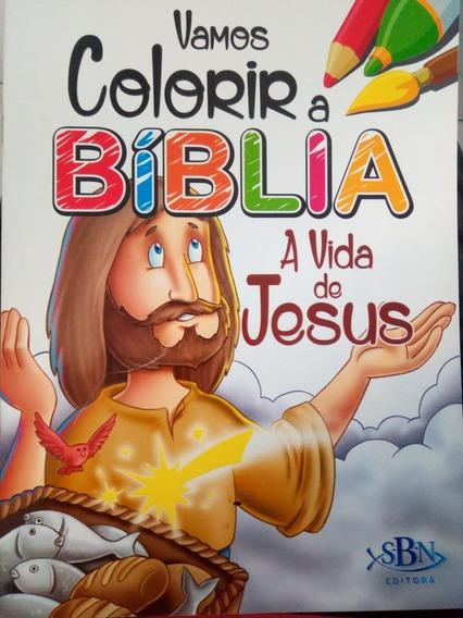Livro Infantil - Vamos Colorir A Bíblia - A Vida De Jesus
