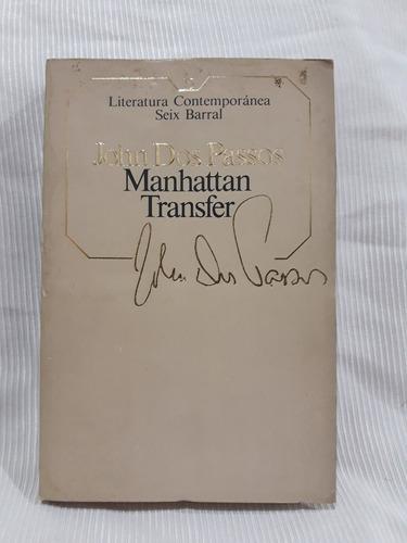 Imagen 1 de 4 de Manhattan Transfer John Dos Passos Seix Barral