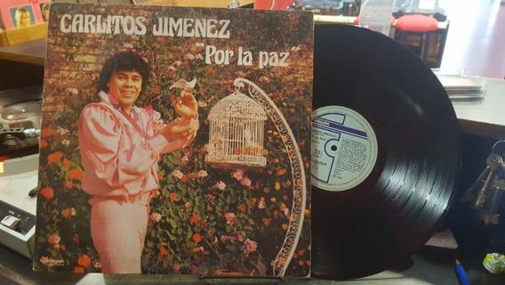 Carlitos Jimenez Por La Paz La Mona Lp Vinilo Ex+