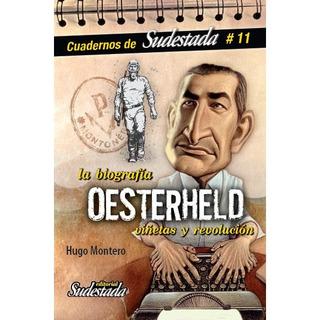 Biografía Oesterheld. De Viñetas Y Revolución