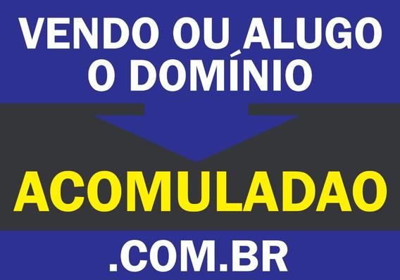Alugo Ou Vendo Domínio .acomuladao.com.br