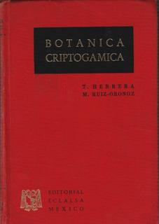 Botánica Criptogamica Vol 1- Herrera Y Ruiz (contemporáneos)