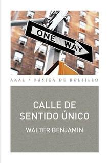 Calle De Sentido Único, Walter Benjamin, Ed. Akal