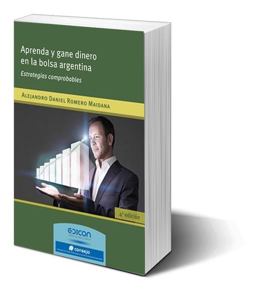 Aprenda Y Gane Dinero En La Bolsa Argentina- Alejandro M