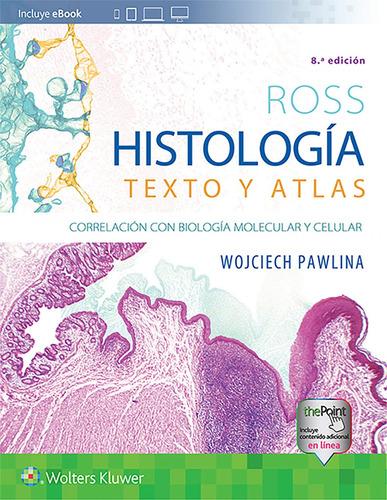 Imagen 1 de 1 de Libro Histologia Texto Y Atlas - Ross