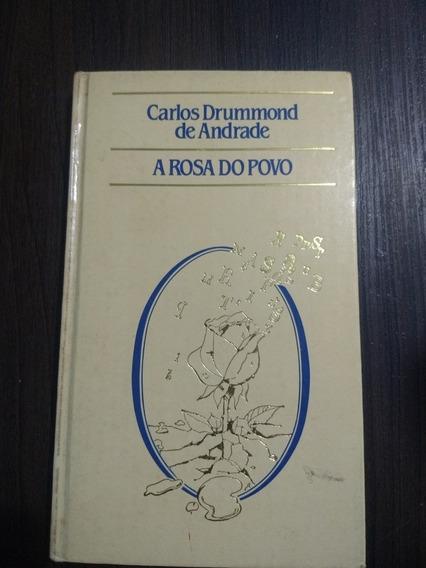 A Rosa Do Povo . Carlos Drummond De Andrade