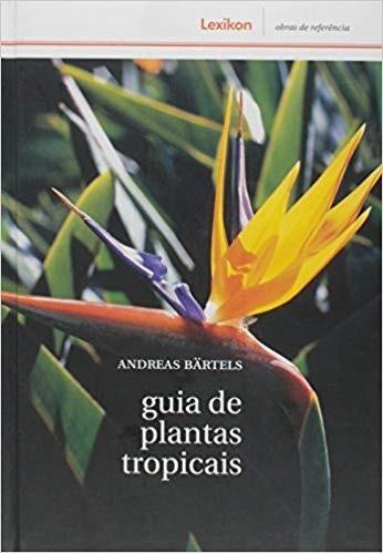 Guia De Plantas Tropicais 1ª Edição (2007)