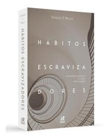 Hábitos Escravizadores - Nutra Publicações
