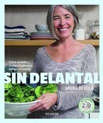 Sin Delantal - Cocina Saludable Y Recetas Simples Para Disfr