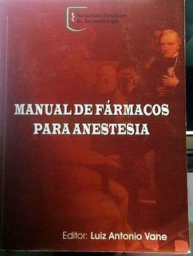 Livro Manual De Fármacos Para Anestesia Luiz Antonio Vane