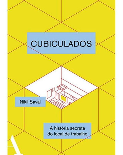 Cubiculados - A História Secreta Do Local De Trabalho