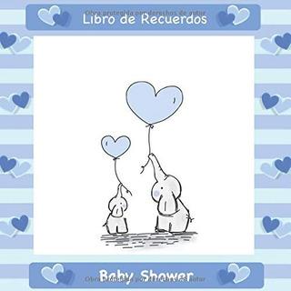 Libro : Baby Shower Libro De Visitas Recuerdos Y Cons (0304)