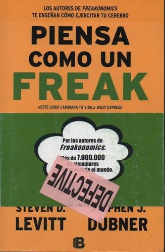 Piensa Como Un Freak Steven D. Levitt Y Stephen J. Dubner