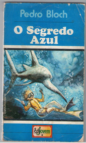 Livro O Segredo Azul - Pedro Bloch - Infanto Juvenil
