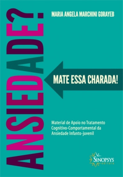 Livro Ansiedade: Mate Essa Charada - Sinopsys