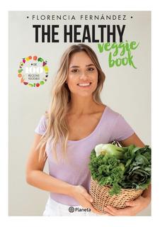 The Healthy Veggie Book Maria Florencia Fernandez Planeta