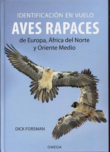 Imagen 1 de 2 de Libro - Identificacion En Vuelo De Aves Rapaces - Dick Forsm