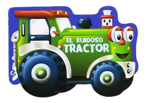 Libro Troquelado. El Ruidoso Tractor, Plow.