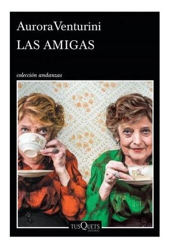 Libro Las Amigas - Aurora Venturini