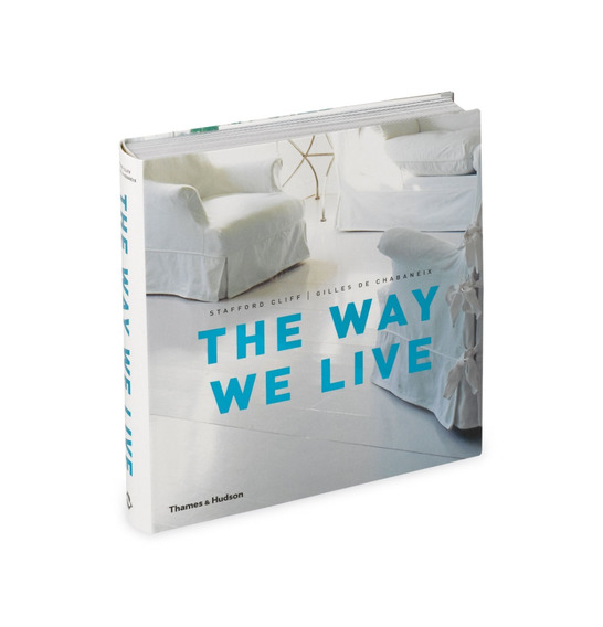 Livro The Way We Live - Making Homes / Creating Lifestyles