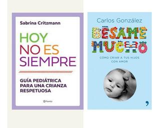 Libro Hoy No Es Siempre + Besame Mucho Crianza Respetuosa