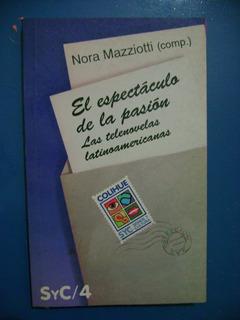 Nora Mazziotti - El Espectáculo De La Pasión. Colihue