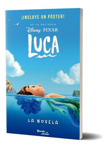 Imagen 1 de 6 de Luca. La Novela  De Disney - Planeta Junior