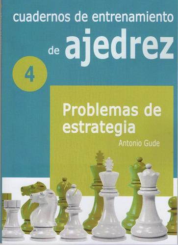 Cuadernos De Entrenamiento Ajedrez 4 Problemas De Estrategia