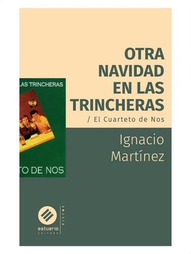Otra Navidad En Las Trincheras Cuarteto » Ignacio Martínez