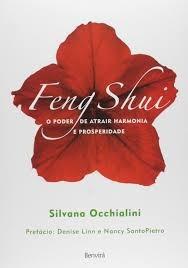 Feng Shui - O Poder De Atrair Harmonia E Silvana Occhialini