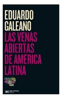 Las Venas Abiertas De America Latina - E. Galeano