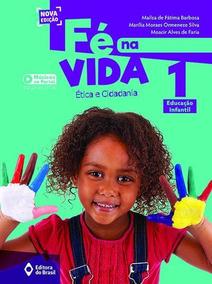Fé Na Vida - Educação Infantil - Vol. 1
