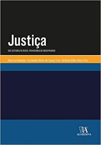Justiça: Dos Sistemas Às Redes - Paradigmas Da Modernidade