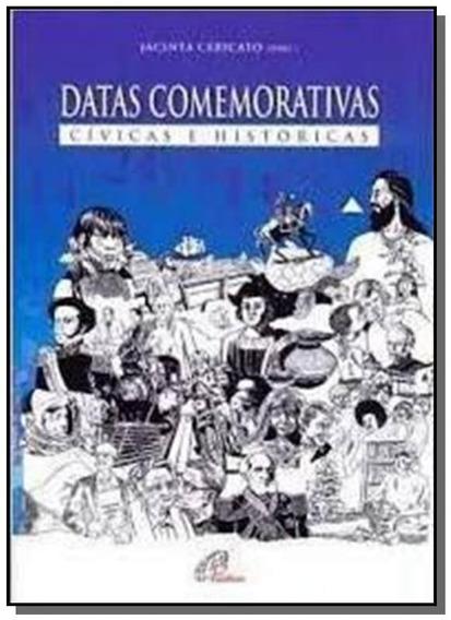 Datas Comemorativas: Cívicas E Históricas