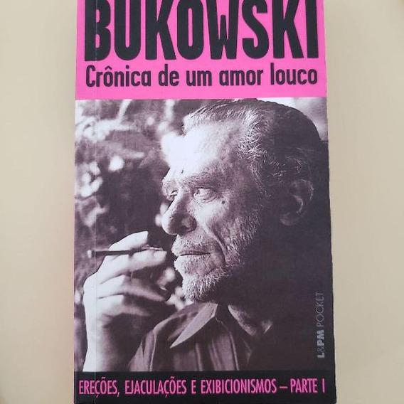 Bukowski - Crônica De Um Amor Louco