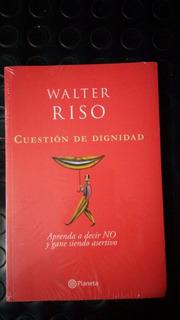 Libros De Walter Riso Titulo Cuestion De Dignidad