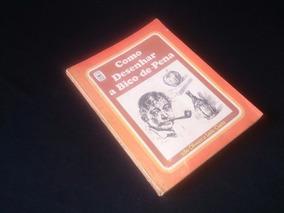 Livro Como Desenhar A Bico De Pena - Edições De Ouro 1979